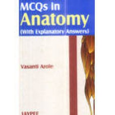 MCQs in Anatomy (With Explanatory Answers) (English) 1st Edition