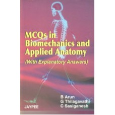 MCQS IN BIOMECHANICS AND APPLIED ANATOMY (WITH EXPLANATORY ANSWERS) (English) 1st Edition