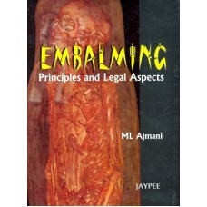 EMBALMING PRINCIPLES AND LEGAL ASPECTS (English) 1st Edition