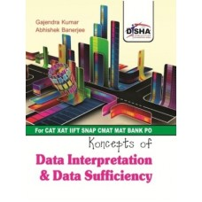 Data Interpretation & Data Sufficiency for CAT/ XAT/ IIFT/ SNAP/CMAT/ MAT/ Bank PO 1 Edition|infinitimart