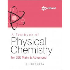 A Textbook of PHYSICAL CHEMISTRY for JEE Main & Advanced|infinitimart