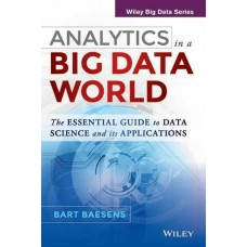 Analytics in a Big Data World : The Essential Guide To Data Science and Its Applications|infinitimart