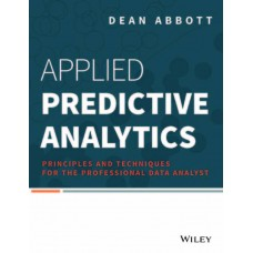 Applied Predictive Analytics : Principles and Techniques for the Professional Data Analyst|infinitimart