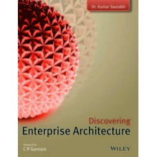 Discovering Enterprise Architecture (English)  (Paperback, C. P. Gurnani, Kumar Saurabh)