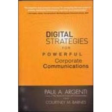 Digital Strategies for Powerful Corporate Communications 1st Edition  (English, Paperback, Courtney M. Barnes, Paul A. Argenti)
