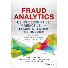 Fraud Analytics Using Descriptive, Predivtice and Social Network Techniques (English)  (Hardcover, Bart Baesens, Veronique Van Vlasselaer, Wouter Verbeke)