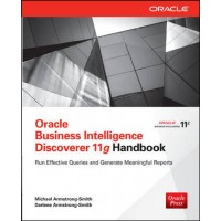 Oracle Business Intelligence Discoverer 11g Handbook 1st Edition  (English, Paperback, Darlene Armstrong-Smith, Michael Armstrong-Smith)