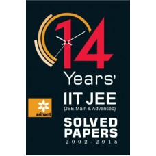 14 Years' (2002-2015) IIT JEE (JEE MAIN & ADVANCED) Solved Papers (English)