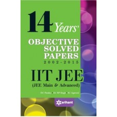 14 Years' Objective Solved Papers (2002-2015) IIT JEE (JEE MAIN & ADVANCED) (English) 15 Edition