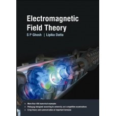 Electromagnetic Field Theory 1st Edition  (English, Paperback, S P Ghosh)