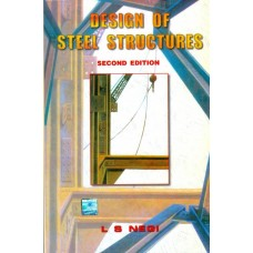 Design Of Steel Structures 2nd Edition  (English, Paperback, L Negi)