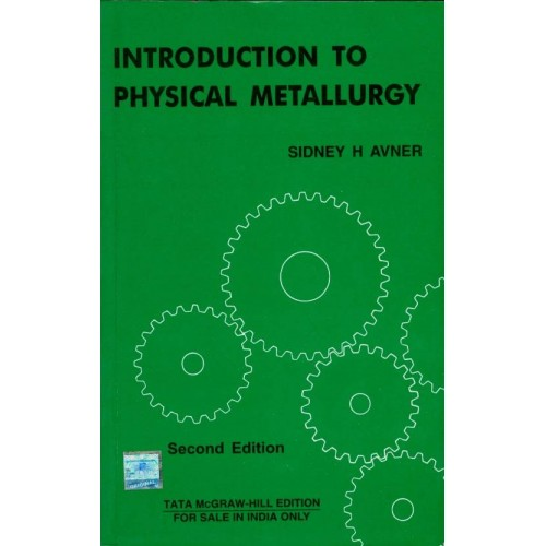 Introduction to Physical Metallurgy by Sidney H Avner