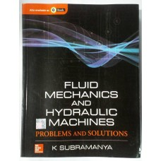 Fluid Mechanics and Hydraulic Machines: Problems and Solutions 1st Edition  (English, Paperback, K Subramanya)