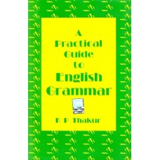 A Practical Guide to English Grammar  (English, Paperback, K. P. Thakur)|infinitimart