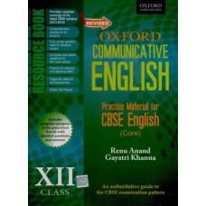 Oxford Communicative English - Practice Material for CBSE English (Core) (Class 12)  (English, Paperback, Gayatri Khanna, Renu Anand)