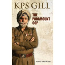 KPS Gill : The Paramount Cop  (English, KPS GILL)
