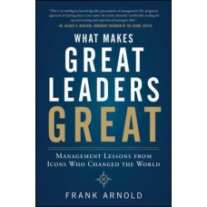 What Makes Great Leaders Great 1st Edition  (English, Paperback, Frank Arnold)
