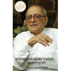 Before Memory Fades: An Autobiography  (English, Paperback, Fali S. Nariman)