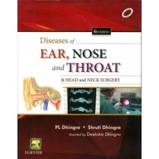 Diseases of Ear, Nose and Throat : Head and Neck Surgery 6th Edition  (English, Paperback, P. L. Dhingra, Shruti Dhingra)
