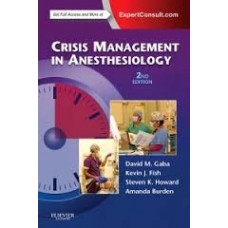 Crisis Management in Anesthesiology (English) 2nd Edition(Paperback, Kevin J. Fish, Amanda Burden, Steven K. Howard, David M. Gaba)