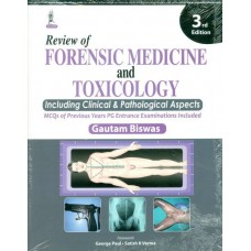 REVIEW OF FORENSIC MEDICINE AND TOXICOLOGY: INCLUDING CLINICAL & PATHOLOGICAL ASPECTS 3rd Edition  (BISWAS GAUTAM)