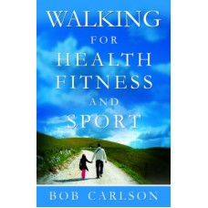 Walking for Health, Fitness, and Sort (English)