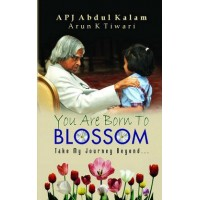 You are born to Blossom  (English, Kalam Abdul. A. P. J)