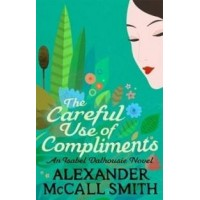 The Careful Use Of Compliments (English)(Paperback, Alexander McCall Smith)
