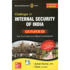 Challenges to Internal Security of India (GS Paper - 3) for Civil Services Main Examination 1st Edition|infinitimart