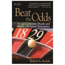 Beat the Odds : Avoid Corporate Death and Build a Resilient Enterprise (English) 1st Edition