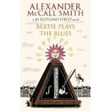 Bertie Plays The Blues: 7 (English)(Paperback, Alexander McCall Smith)