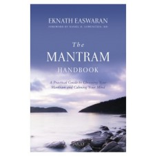 The Mantram Handbook : A Practicle Guide to Choosing Your Mantram and Calming Your Mind (English)