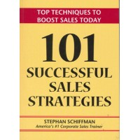 Stephan Schiffman's 101 Most Successful Sales Strategies: Top Techniques to Boost Sales Today 1st Edition  (English, Paperback, Stephan Schiffman)